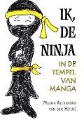 Bekijk details van Ik, de Ninja in de Tempel van Manga