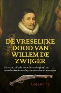 Bekijk details van De vreselijke dood van Willem de Zwijger