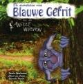 Bekijk details van De avonturen van Blauwe Gerrit en de Witte Wieven