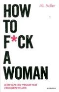 Bekijk details van How to f*ck a woman