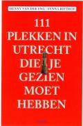 Bekijk details van 111 plekken in Utrecht die je gezien moet hebben