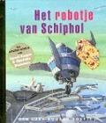 Bekijk details van Het robotje van Schiphol