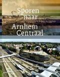 Bekijk details van Sporen naar Arnhem Centraal