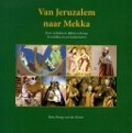Bekijk details van Van Jeruzalem naar Mekka