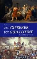 Bekijk details van Van gifbeker tot guillotine