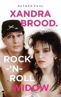 Bekijk details van Xandra Brood. Rock-'n-roll widow