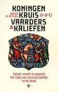 Bekijk details van Koningen, kruisvaarders en kaliefen: geloof, macht en geweld ten tijde van de kruistochten en de jihad