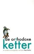 Bekijk details van De orthodoxe ketter en andere onmogelijke verhalen
