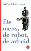 Bekijk details van De mens, de robot, de arbeid