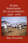 Bekijk details van 80 jaar Nederlandse DC-3's en Dakota's 1936-2016