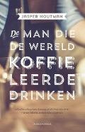 Bekijk details van De man die de wereld koffie leerde drinken
