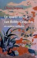 Bekijk details van De mooie mond van Bobby Cespedes en andere verhalen
