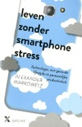 Bekijk details van Leven zonder smartphonestress
