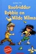 Bekijk details van Roofridder Robbie en Wilde Wilma