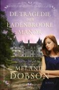 Bekijk details van De tragedie van Ladenbrooke Manor
