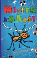 Bekijk details van Mister Anansi leert de wereld lachen