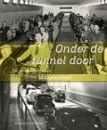 Bekijk details van Onder de tunnel door