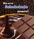 Bekijk details van Wie wird Schokolade gemacht?