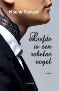 Bekijk details van Liefde is een rebelse vogel