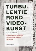 Bekijk details van Turbulentie rond videokunst, 1970-2010