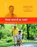 Bekijk details van Hoe word je 100?