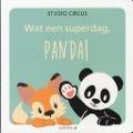 Bekijk details van Wat een superdag, Panda!