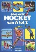 Bekijk details van Alles over hockey van a tot z
