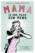 Bekijk details van Mama is ook maar een mens