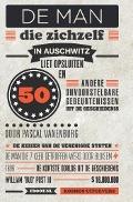 Bekijk details van De man die zichzelf in Auschwitz liet opsluiten