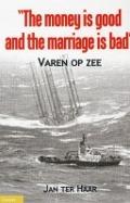 """Bekijk details van """"The money is good and the marriage is bad"""""""