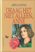 Bekijk details van Draag het niet alleen, Anne