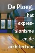 Bekijk details van De Ploeg, het expressionisme en de architectuur