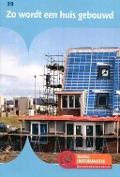 Bekijk details van Zo wordt een huis gebouwd