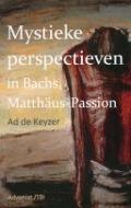 Bekijk details van Mystieke perspectieven in Bachs Matthäus-Passion