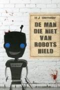 Bekijk details van De man die niet van robots hield