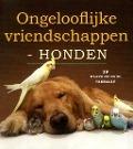 Bekijk details van Ongelooflijke vriendschappen - honden
