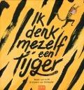 Bekijk details van Ik denk mezelf een tijger
