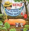 Bekijk details van Benji & the 24 pound banana squash