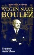 Bekijk details van Wegen naar Boulez