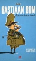 Bekijk details van Bastiaan Bom, generaal buiten dienst