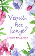 Bekijk details van Venus, hoe kon je?