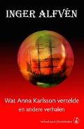 Bekijk details van Wat Anna Karlsson vertelde en andere verhalen
