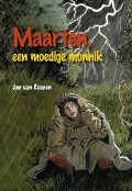 Bekijk details van Maarten, een moedige monnik