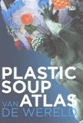 Bekijk details van Plastic soup atlas van de wereld