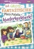 Bekijk details van Het grote fantastische Plaza Patatta kinderkookboek!