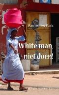 Bekijk details van White man, niet doen!