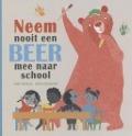 Bekijk details van Neem nooit een beer mee naar school
