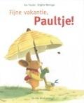 Bekijk details van Fijne vakantie, Paultje!
