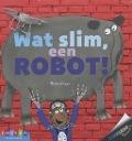 Bekijk details van Wat slim, een robot!