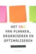 Bekijk details van Het ABC van plannen, organiseren en optimaliseren